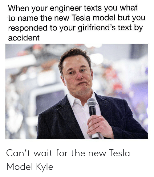 model: Can't wait for the new Tesla Model Kyle