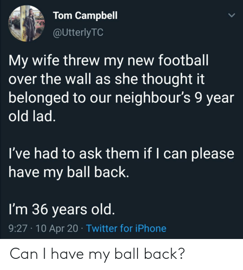 Can I Have: Can I have my ball back?