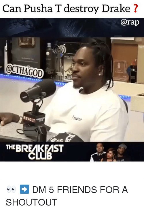 Club, Drake, and Friends: Can Pusha T destroy Drake?  @rap  @CTHAGOD  REVOLT  THEBREAKFAST  CLUB 👀 ➡️ DM 5 FRIENDS FOR A SHOUTOUT