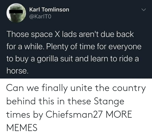 times: Can we finally unite the country behind this in these Stange times by Chiefsman27 MORE MEMES