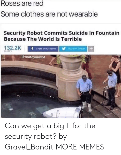 security: Can we get a big F for the security robot? by Gravel_Bandit MORE MEMES