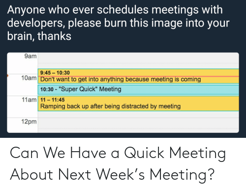 Can We: Can We Have a Quick Meeting About Next Week's Meeting?
