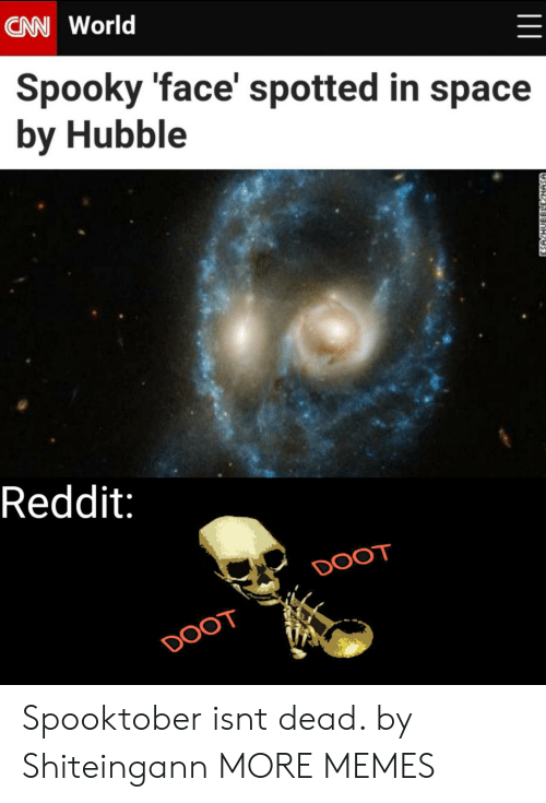 In Space: CAN World  Spooky 'face' spotted in space  by Hubble  Reddit:  DOOT  DOOT  ESA HUBBLLE NASA Spooktober isnt dead. by Shiteingann MORE MEMES