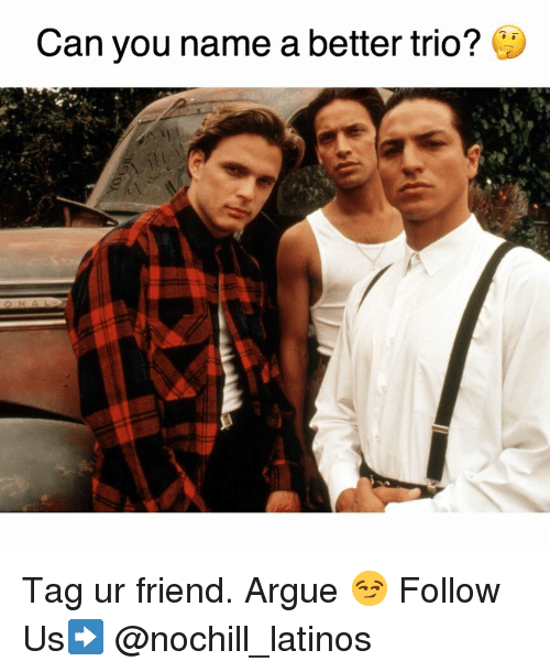 Arguing, Latinos, and Memes: Can you name a better trio? Tag ur friend. Argue 😏 Follow Us➡️ @nochill_latinos