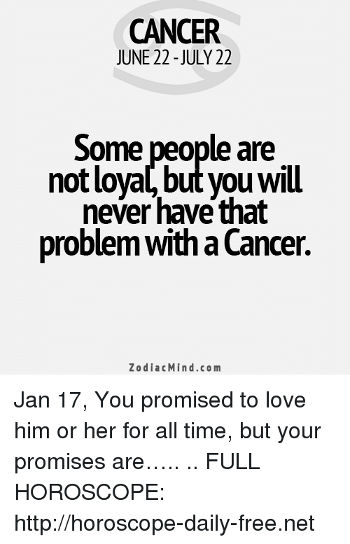 Cancer June 22 July 22 Some People Are Not Loyalbut You Will Never