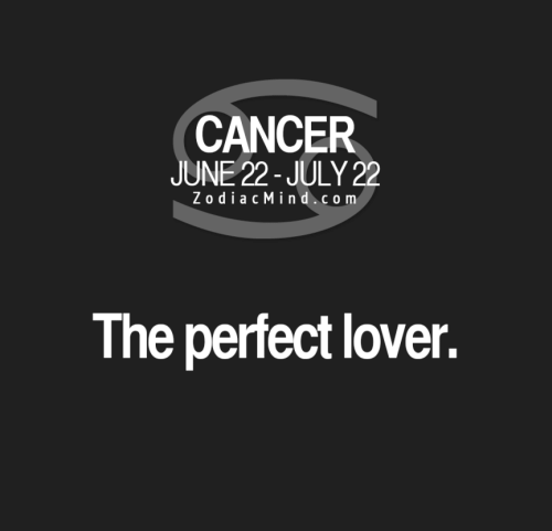 Cancer, Com, and July: CANCER  JUNE 22- JULY 22  ZodiacMind.com  The perfect lover.