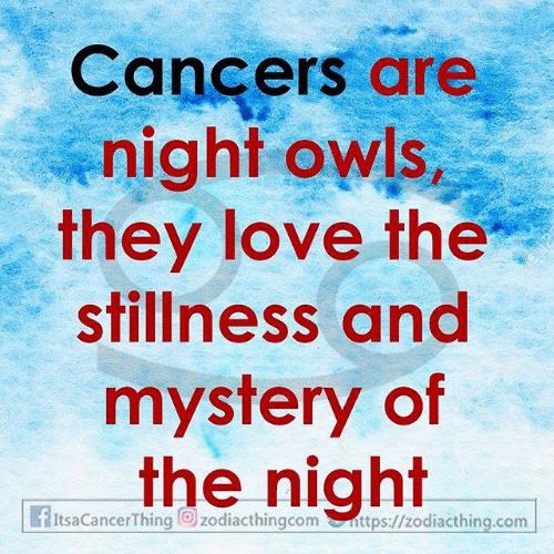 Love, Mystery, and Com: Cancers are  night owls  they love the  stillness and  mystery of  the night  fItsaCancerThing zodiacthingcomttps://zodiacthing.com