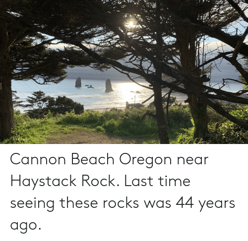 Beach, Oregon, and Time: Cannon Beach Oregon near Haystack Rock. Last time seeing these rocks was 44 years ago.
