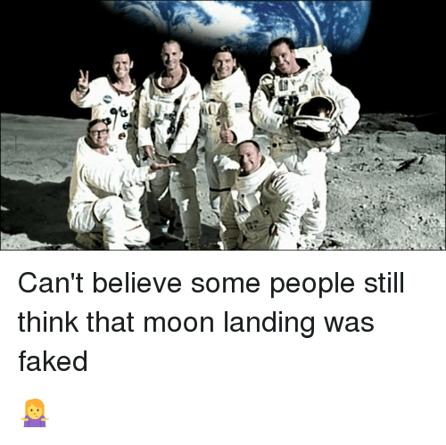 Moon, Moon Landing, and Believe: Can't believe some people still  think that moon landing was  faked 🤷