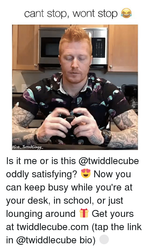 Oddly Satisfying: cant stop, wont stop  Tatted Gingy. Is it me or is this @twiddlecube oddly satisfying? 😍 Now you can keep busy while you're at your desk, in school, or just lounging around 🎁 Get yours at twiddlecube.com (tap the link in @twiddlecube bio) ⚪️