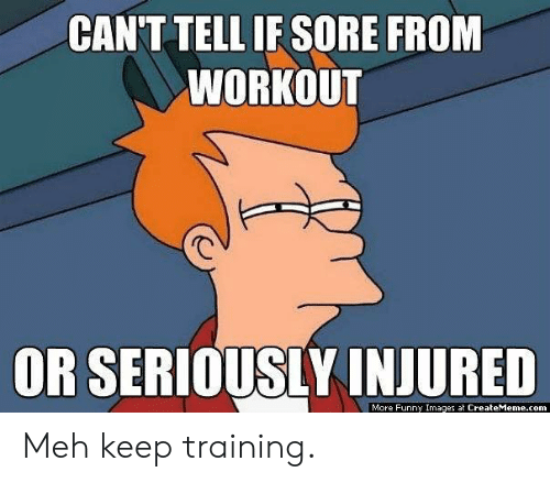 Funny, Meh, and Images: CANT TELL IF SORE FROM  WORKOUT  OR SERIOUSLY INJURED  More Funny Images at CreateMeme.com Meh keep training.