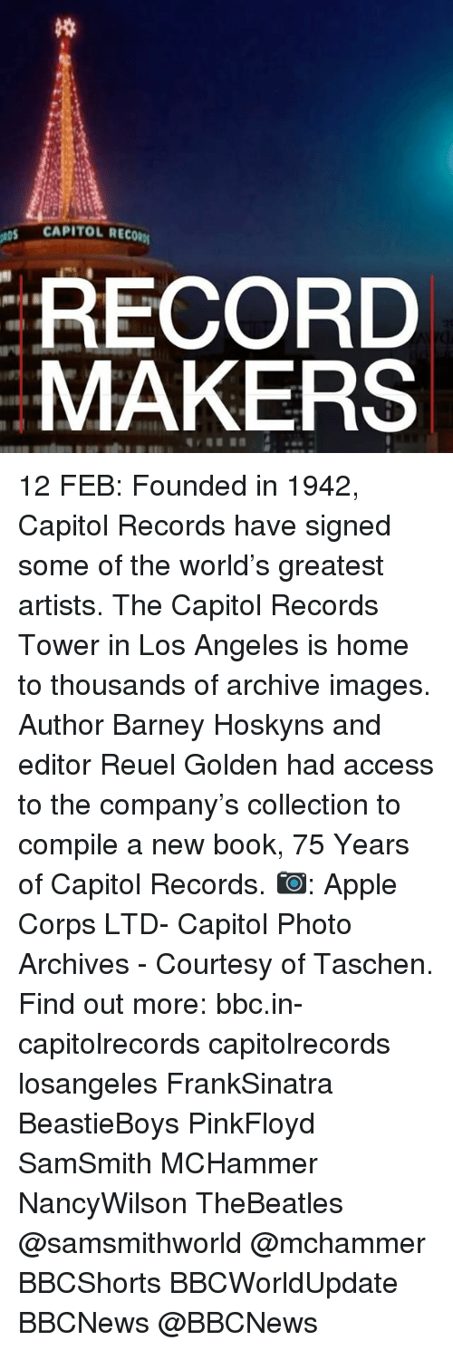 Appling: CAPITOL RECORM  RECORD  MAKERS 12 FEB: Founded in 1942, Capitol Records have signed some of the world's greatest artists. The Capitol Records Tower in Los Angeles is home to thousands of archive images. Author Barney Hoskyns and editor Reuel Golden had access to the company's collection to compile a new book, 75 Years of Capitol Records. 📷: Apple Corps LTD- Capitol Photo Archives - Courtesy of Taschen. Find out more: bbc.in-capitolrecords capitolrecords losangeles FrankSinatra BeastieBoys PinkFloyd SamSmith MCHammer NancyWilson TheBeatles @samsmithworld @mchammer BBCShorts BBCWorldUpdate BBCNews @BBCNews