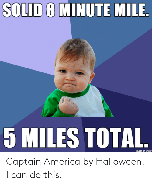 i can do this: Captain America by Halloween. I can do this.