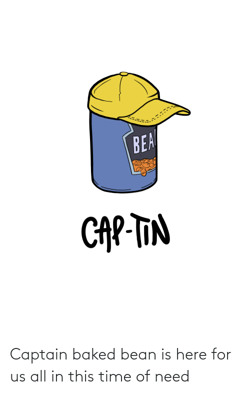 Punny: Captain baked bean is here for us all in this time of need