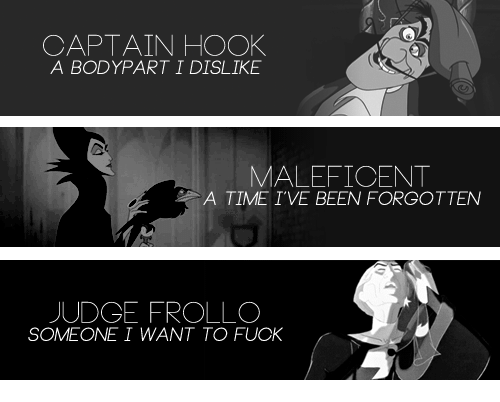 Fuck, Time, and Hook: CAPTAIN HOOK  A BODYPART I DISLIKE  MALEFICENT  A TIME IVE BEEN FORGOTTEN  UDGE FROLLCO  SOMEONE I WANT TO FUCK