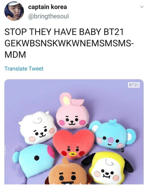Translate, Baby, and Korea: captain korea  @bringthesoul  STOP THEY HAVE BABY BT21  GEKWBSNSKWKWNEMSMSMS-  MDM  Translate Tweet  BT21  QAT2
