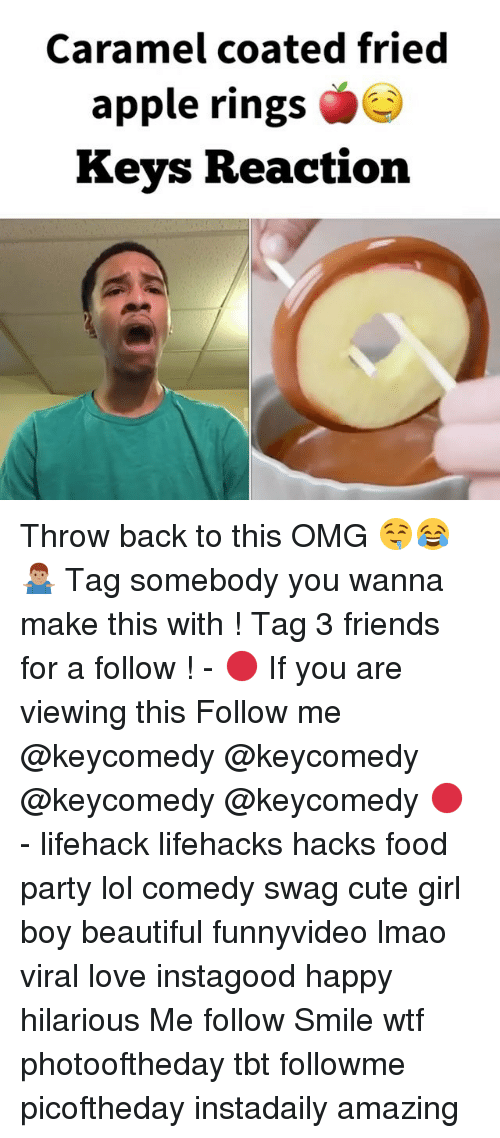 lifehacker: Caramel coated fried  apple rings  Keys Reaction Throw back to this OMG 🤤😂🤷🏽♂️ Tag somebody you wanna make this with ! Tag 3 friends for a follow ! - 🔴 If you are viewing this Follow me @keycomedy @keycomedy @keycomedy @keycomedy 🔴 - lifehack lifehacks hacks food party lol comedy swag cute girl boy beautiful funnyvideo lmao viral love instagood happy hilarious Me follow Smile wtf photooftheday tbt followme picoftheday instadaily amazing