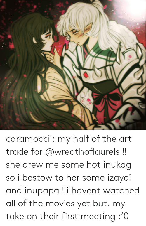 Trade: caramoccii:  my half of the art trade for @wreathoflaurels !! she drew me some hot inukag so i bestow to her some izayoi and inupapa !i havent watched all of the movies yet but. my take on their first meeting :'0