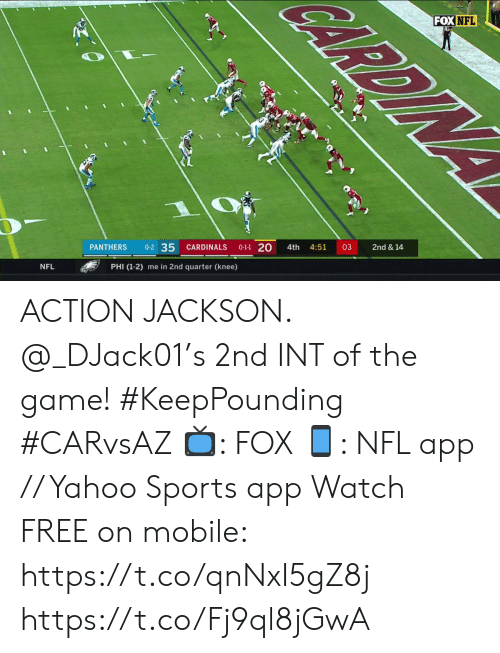 Memes, Nfl, and Sports: CARDIN  FOX NFL  2nd & 14  03  4:51  4th  0-1-1 20  CARDINALS  0-2 35  PANTHERS  PHI (1-2) me in 2nd quarter (knee)  NFL ACTION JACKSON. @_DJack01's 2nd INT of the game! #KeepPounding #CARvsAZ  ?: FOX ?: NFL app // Yahoo Sports app Watch FREE on mobile: https://t.co/qnNxI5gZ8j https://t.co/Fj9ql8jGwA