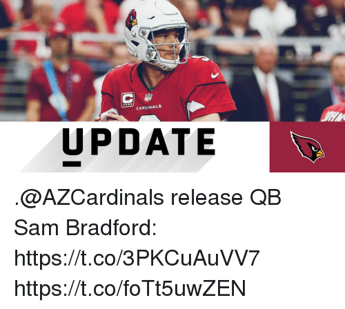 Memes, Cardinals, and 🤖: CARDINALS  UPDATE .@AZCardinals release QB Sam Bradford: https://t.co/3PKCuAuVV7 https://t.co/foTt5uwZEN