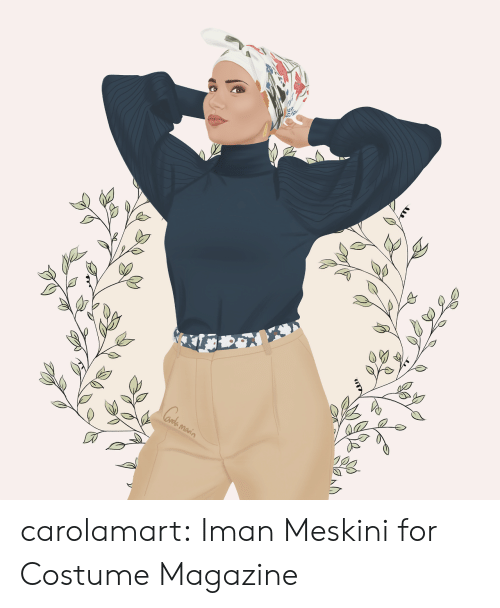 Target, Tumblr, and Blog: carolamart:  Iman Meskini for Costume Magazine