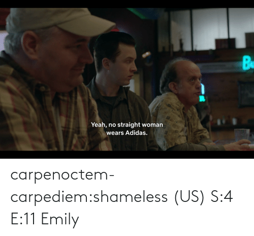 Emily: carpenoctem-carpediem:shameless (US) S:4 E:11 Emily