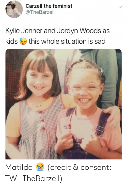 Jordyn: Carzell the feminist  @TheBarzell  Kylie Jenner and Jordyn Woods as  kids this whole situation is sad Matilda 😭 (credit & consent: TW- TheBarzell)