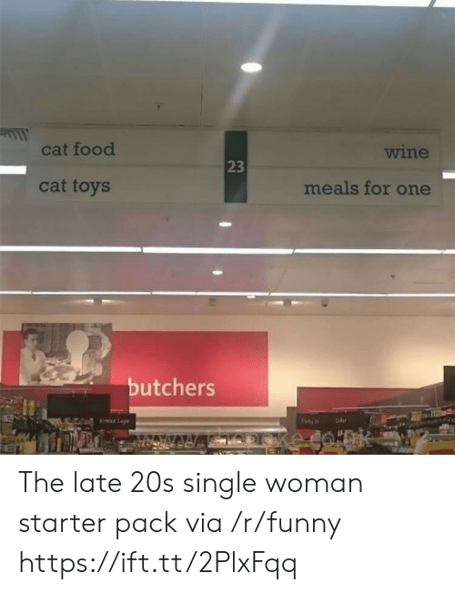 cat food: cat food  wine  23  cat toys  meals for one  butchers The late 20s single woman starter pack via /r/funny https://ift.tt/2PlxFqq