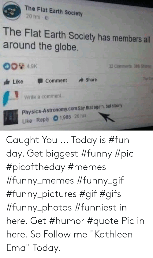 """funny pictures: Caught You ... Today is #fun day. Get biggest #funny #pic #picoftheday #memes #funny_memes #funny_gif #funny_pictures #gif #gifs #funny_photos #funniest in here. Get #humor #quote Pic in here. So Follow me """"Kathleen Ema"""" Today."""
