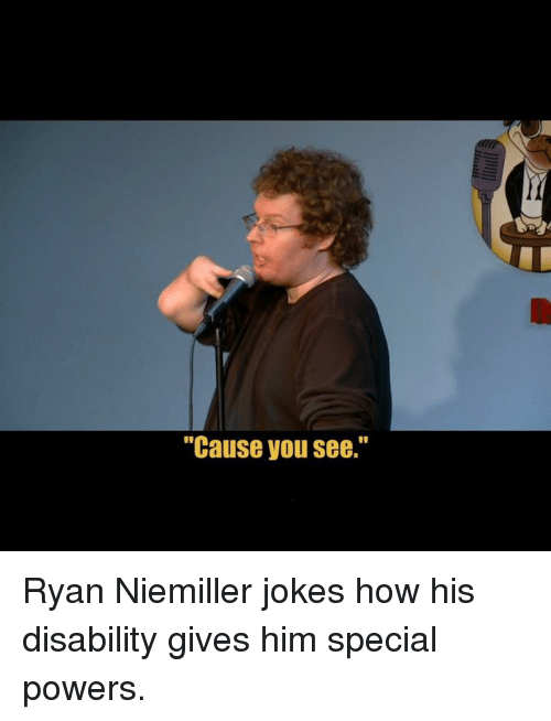"""Dank, Jokes, and 🤖: """"Cause you see."""" Ryan Niemiller jokes how his disability gives him special powers."""