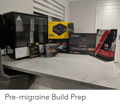 Express, Migraine, and Power: CAUTION  TEMPERED GLASS  HANDLE WITH CARE  CORSAIR  CORSAIR  CTESAR MP510  CONSAIR RM750  80  FORCE SERIES  MP510  8 4.0  PCIE  SAPPHIRE  nvm,  M2 SSD  NVMe PCle Gend  GB  96OGB  COME  SAPPHIRE  PU4SE  144IQNe  RM SERIES  msi  RM750  1T8EED  GRMING  Performance ATX Power Supply  Alimentation ATX Hautes Performances  CORSAIR  AMD  MOTHERBOARD  DDR4  B450  TAMAHAWK MAX  2116| 12GB  3200MHZ  OC  OVERCLOCK  CORSAIR  HIDח  AMDA  MOSERMITION MATMEDA TEACE  AMDA  RADEONRX  H115i RGB PL  ceoling  EXTREME PERFORMANCE  102 PRO  RYZEN  5700 XT  AMD  IB45  RYZEN  AMDA  AMD  RADEONB3  AMD RYZENJO00 DESKTOP READY  SOCKET  AM4  5700 XT  PO Express 3.0 I Micreso  widowes 10 Analy 1 Over-Clec  7 NM FIDELITY FX FREESYNC 2 HDR  DNA ARCHITECTURE  3 GEN PROCESSOR  PEIE GEN 4 READY  CUE Y  VENGEANCE RGB PRO  Melet Pre-migraine Build Prep