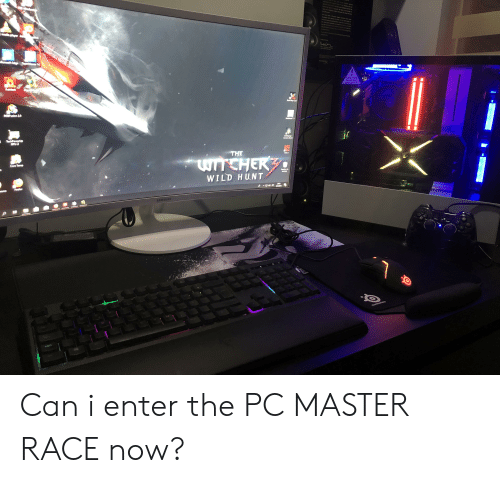 Samsung, Wild, and Race: CAUTION  WILD H UNT  SAMSUNG Can i enter the PC MASTER RACE now?