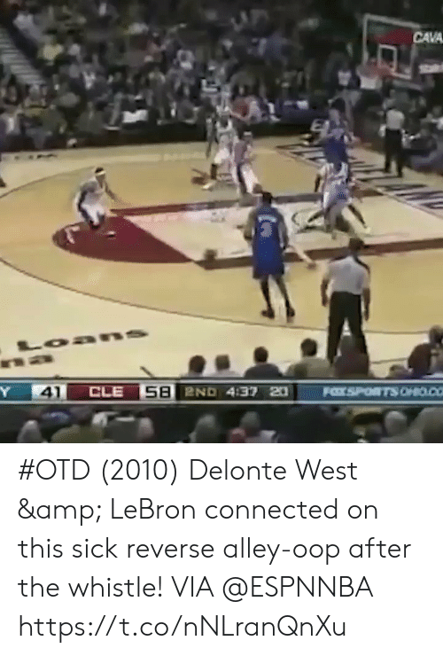 whistle: CAVA  41 #OTD (2010) Delonte West & LeBron connected on this sick reverse alley-oop after the whistle!    VIA @ESPNNBA  https://t.co/nNLranQnXu