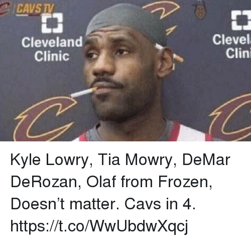 Cavs, DeMar DeRozan, and Frozen: CAVS TV  Cleveland  Clinic  Clevel  Clini Kyle Lowry, Tia Mowry, DeMar DeRozan, Olaf from Frozen, Doesn't matter. Cavs in 4. https://t.co/WwUbdwXqcj