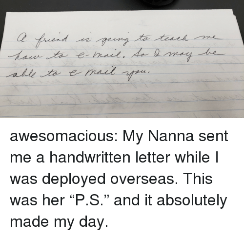"""Tumblr, Blog, and Http: Ce  all awesomacious:  My Nanna sent me a handwritten letter while I was deployed overseas. This was her """"P.S."""" and it absolutely made my day."""