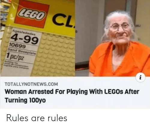 Ages: CEGO CL  Ages/edades  4-99  10699  Sand Baseplate  1pc/pz  Woman Arrested For Playing With LEGOS After  Turning 100yo  TOTALLYNOTNEWS.coM  CCC Rules are rules