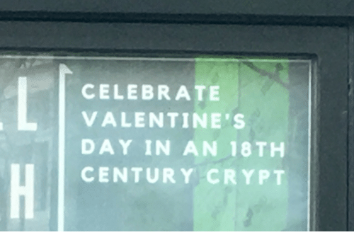 Valentine's Day, Day, and Valentines: CELEBRATE  VALENTINE'S  DAY IN AN 18TH  CENTURY CRYPT