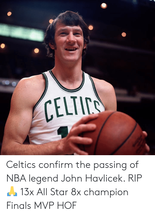 All Star, Finals, and Nba: CELTI Celtics confirm the passing of NBA legend John Havlicek. RIP 🙏  13x All Star 8x champion Finals MVP HOF