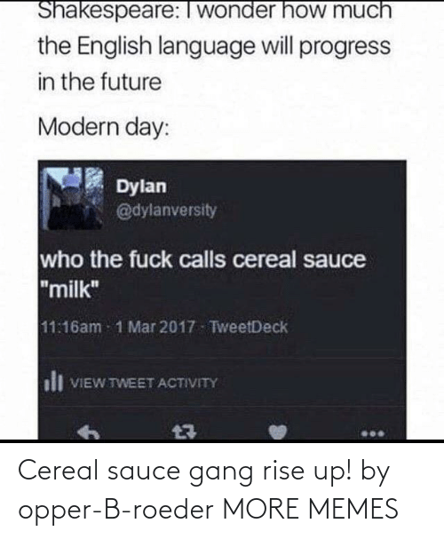 Rise: Cereal sauce gang rise up! by opper-B-roeder MORE MEMES