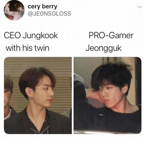 Pro, Ceo, and Gamer: cery berry  @JEONSGLOSS  CEO Jungkook  PRO-Gamer  with his twin  Jeongguk