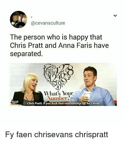 he's mine: @cevansculture  The person who is happy that  Chris Pratt and Anna Faris have  separated.  Number?  GIF  Chris Pratt. Ifyou fuck that relationship up, hes mine Fy faen chrisevans chrispratt