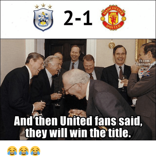 Memes, United, and 🤖: CH  2-1  WITED  b.com/  Trollfootball  And then United fans said,  they will win the title. 😂😂😂
