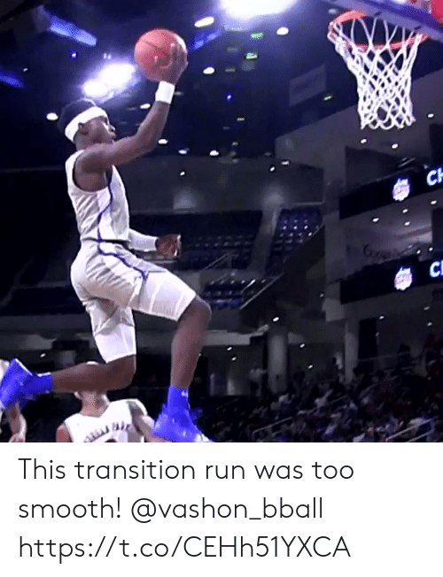 Memes, Run, and Smooth: CH  CL This transition run was too smooth! @vashon_bball https://t.co/CEHh51YXCA