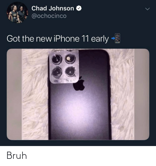 the new iphone: Chad Johnson  @ochocinco  Got the new iPhone 11 early Bruh