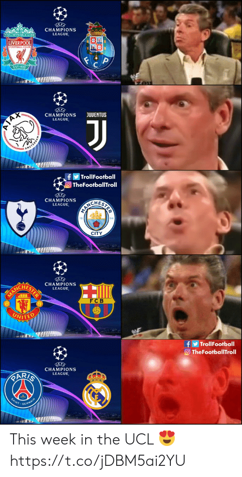 Club, Football, and Memes: CHAMPIONS  LEAGUE  LIVERPOOL  FOOTBALL CLUB  EST-1892  CHAMPIONS JUUENTUS  LEAGUE  .f Trol!Football  ETheFootballTroll  CHAMPIONS  LEAGUE  CHEs  18  CITY  ICHES  CHAMPIONS  LEAGUE  FC B  f ⓦ Trol!Football  O TheFootballTroll  CHAMPIONS  LEAGUE  GE This week in the UCL 😍 https://t.co/jDBM5ai2YU