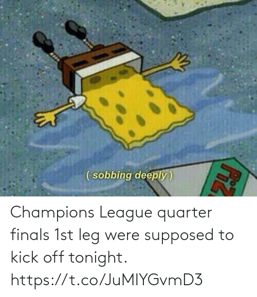 1St: Champions League quarter finals 1st leg were supposed to kick off tonight. https://t.co/JuMIYGvmD3
