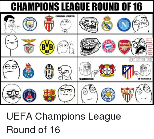 uefa champion league: CHAMPIONS LEAGUE ROUND OF 16  09  rol  e ee  IMWATCHINGU UEFA Champions League Round of 16