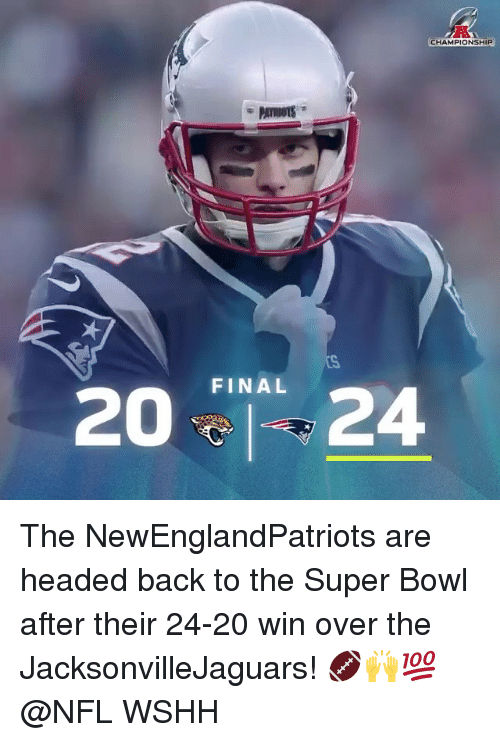 Memes, Nfl, and Super Bowl: CHAMPIONSHIP  FINAL  2024 The NewEnglandPatriots are headed back to the Super Bowl after their 24-20 win over the JacksonvilleJaguars! 🏈🙌💯 @NFL WSHH