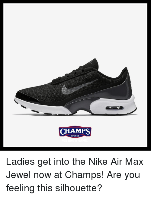 nike air: CHAMPS  SPORTS Ladies get into the Nike Air Max Jewel now at Champs! Are you feeling this silhouette?