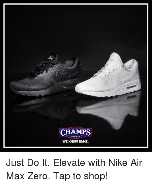nike air: CHAMPS  SPORTS  WE KNOW GAME. Just Do It. Elevate with Nike Air Max Zero. Tap to shop!